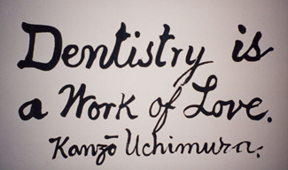 Dentistry is a Work of Love